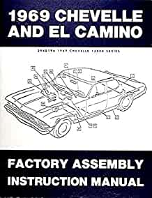 fully illustrated 1969 chevelle, ss, malibu & el camino factory  fully illustrated 1969 chevelle, ss, malibu & el camino factory assembly instruction manual covering 300, deluxe, malibu, ss, ss 396, concours, el camino,