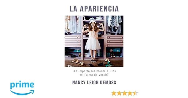 La apariencia (Spanish Edition): Nancy Leigh DeMoss-Wolgemuth: 9780825458071: Amazon.com: Books