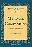 img - for My Dark Companions: And Their Strange Stories (Classic Reprint) book / textbook / text book