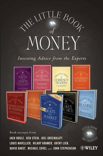 The Little Book of Money: Book excerpts from Jack Bogle, Ben Stein, Joel Greenblatt, Louis Navellier,  Hilary Kramer, Kathy Lien, David Darst, Michael Covel, and John Stephenson