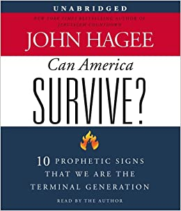Can America Survive?: 10 Prophetic Signs That We Are The