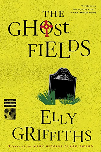 The Ghost Fields (Ruth Galloway series Book 7)
