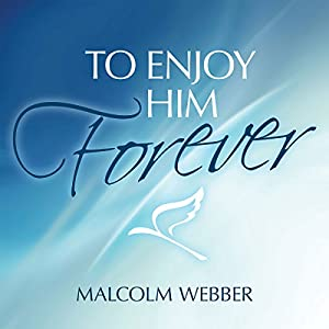 To Enjoy Him Forever Audiobook
