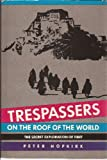 Trespassers on the Roof of the World, Peter Hopkirk, 0874772575