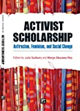 Activist Scholarship : Antiracism, Feminism, and Social Change, , 159451609X