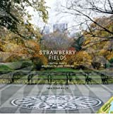 Strawberry Fields: Central Park's Memorial to John Lennon [ STRAWBERRY FIELDS: CENTRAL PARK'S MEMORIAL TO JOHN LENNON ] by Miller, Sara Cedar (Author) May-01-2011 [ Hardcover ]