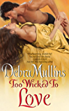 Too Wicked to Love (The Brides of Nevarton Chase)