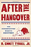 After the Hangover, R. Emmett Tyrrell, 1595552723
