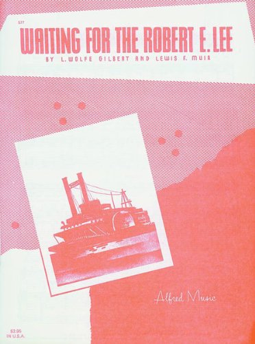 Alfred 00-577 Waiting for the Robert E. Lee (Waiting For The Robert E Lee Sheet Music)