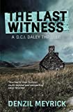 The Last Witness: A D.C.I. Daley Thriller (The D.C.I. Daley Series Book 2)