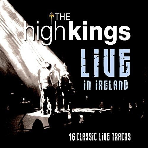 The High Kings - Live in Ireland by IMPORTS