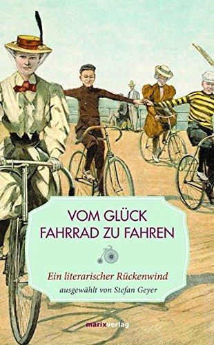 vom-glck-fahrrad-zu-fahren-ein-literarischer-rckenwind-leinen