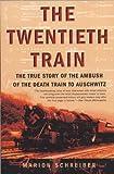 The Twentieth Train, Marion Schreiber, 0802141854