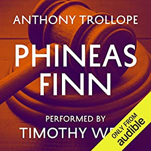 Phineas Finn Audiobook by Anthony Trollope Narrated by Timothy West