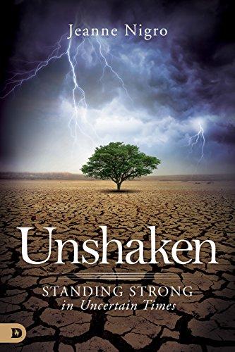Unshaken: Standing Strong in Uncertain Times by [Nigro, Jeanne]