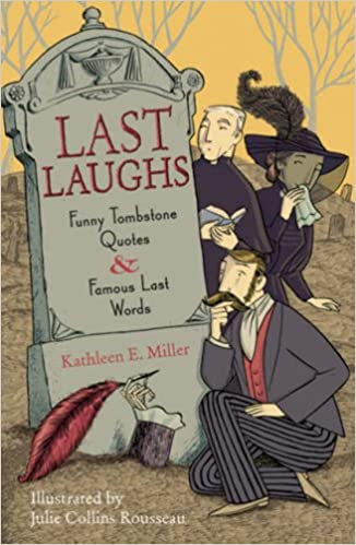 Last Laughs Funny Tombstone Quotes And Famous Last Words
