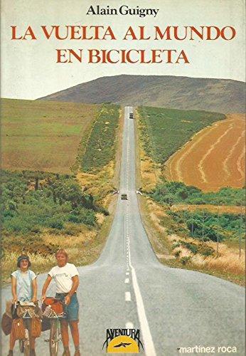LA Vuelta Al Mundo En Bicicleta/Around the World on Bicycle