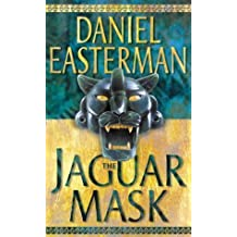 The Jaguar Mask by Daniel Easterman (2001-05-08)