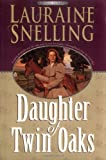 Daughter of Twin Oaks, Lauraine Snelling, 1556618395
