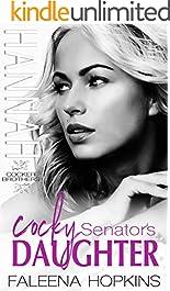 Cocky Senator's Daughter: Hannah Cocker (Cocker Brothers, The Cocky Series Book 8)
