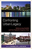 img - for Confronting Urban Legacy: Rediscovering Hartford and New England's Forgotten Cities book / textbook / text book
