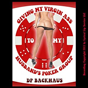 Giving My Virgin Ass to my Husband's Poker Group Audiobook