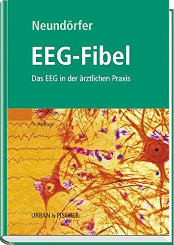 EEG-Fibel: Das EEG in der ärztlichen Praxis