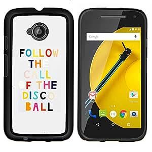 Stuss Case / Funda Carcasa protectora - Disco Dancing motivación de la cita divertida - Motorola Moto E ( 2nd Generation )
