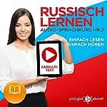 Russisch Lernen | Einfach Lesen | Einfach Hören [Learn Russian – Easy Reading, Easy Listening]: Paralleltext Audio-Sprachkurs Nr. 3 (Russisch Lernen | Easy Reader | Easy Listener | Easy Learning) (German Edition) | Polyglot Planet