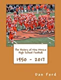 The History of New Mexico High School Football: 1950 - 2017
