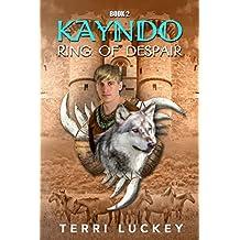 KAYNDO Ring of Despair: Book 2 of the Kayndo series.