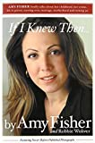 img - for If I Knew Then . . . by Amy Fisher (2004-09-21) book / textbook / text book