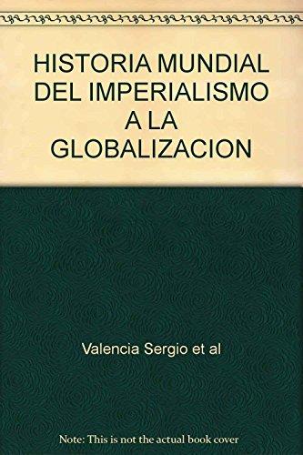 HISTORIA MUNDIAL. DEL IMPERIALISMO A LA GLOBALIZACIÓN Sergio
