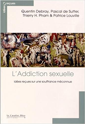 Lire L'Addiction sexuelle : Idées reçues sur une souffrance méconnue pdf, epub ebook