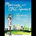 Marriage and Other Games Audiobook by Veronica Henry Narrated by Maggie Mash