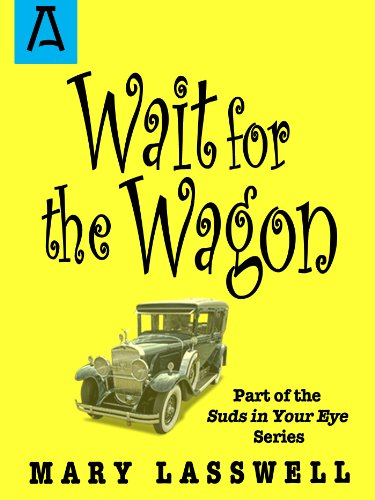 Wait For The Wagon by Mary Lasswell
