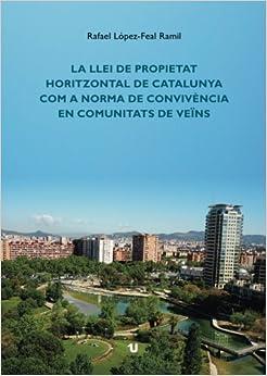 La llei de propietat horitzontal de catalunya com a norma de convivència en comunitats de veïns