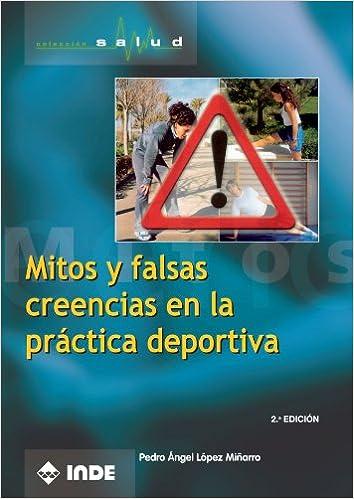 Amazon.com: Mitos y Falsas Creencias En La Práctica Deportiva (Spanish Edition) (9788497290159): Pedro Ángel López Miñarro: Books