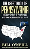 The Great Book of Pennsylvania: The Crazy History