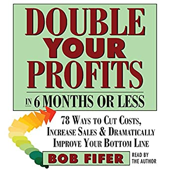 Amazon Com Double Your Profits In Six Months Or Less Audible
