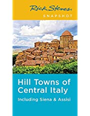 Rick Steves Snapshot Hill Towns of Central Italy: Including Siena & Assisi