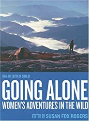 Going Alone: Women's Adventures in the Wild (Adventura Books)