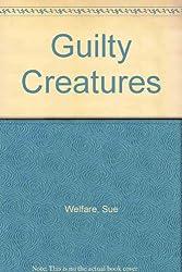Guilty Creatures