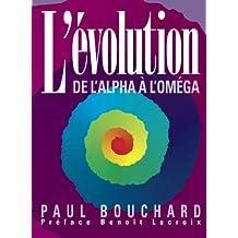 L'évolution de l'Alpha à l'Oméga (French Edition)