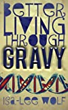 img - for Better Living Through GRAVY and Other Oddities book / textbook / text book