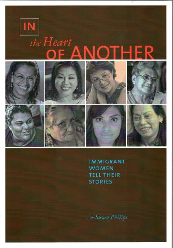 In the Heart of Another: Immigrant Women Tell Their Stories