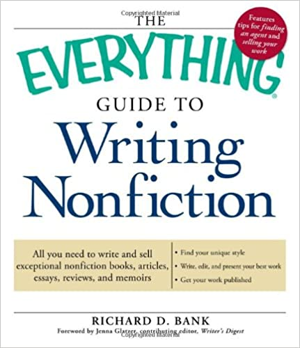 com the everything guide to writing nonfiction all you the everything guide to writing nonfiction all you need to write and sell exceptional nonfiction books articles essays reviews and memoirs 0th edition