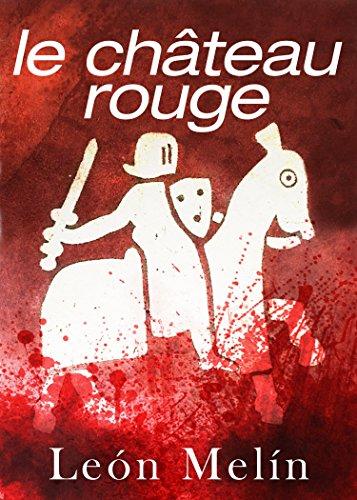 le château rouge (The Lucas Trilogy Book 2)