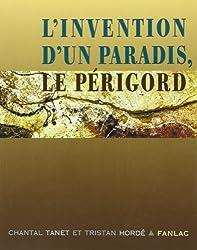 L'invention d'un paradis : Le Périgord