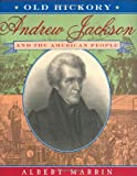 Old Hickory:Andrew Jackson and the American People